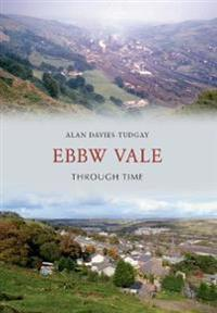 Ebbw Vale Through Time