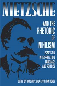 Nietzsche and the Rhetoric of Nihilism