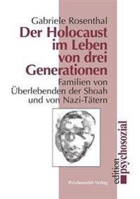 Der Holocaust Im Leben Von Drei Generationen
