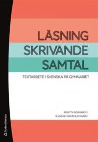 Läsning, skrivande, samtal : textarbete i svenska på gymnasiet