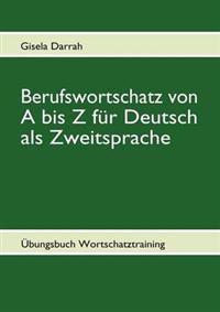 Berufswortschatz Von a Bis Z Fur Deutsch ALS Zweitsprache