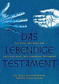Das Alte, das Neue und das ganz Neue, das Lebendige Testament