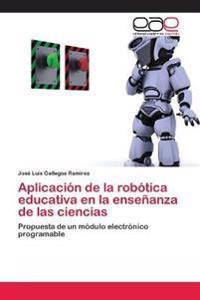 Aplicacion de La Robotica Educativa En La Ensenanza de Las Ciencias