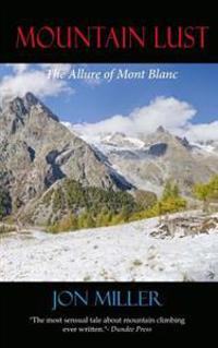 Mountain Lust: The Allure of Mont Blanc