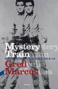 Mystery Train: Imagenes de America En La Musica Rock & Roll