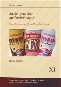 Shake, sjeik eller mjólkurhristingur? - Hanna Óladóttir | Ridgeroadrun.org