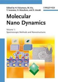Molecular Nano Dynamics, 2 Volume Set: Volume I: Spectroscopic Methods and Nanostructures / Volume II: Active Surfaces, Single Crystals and Single Bio