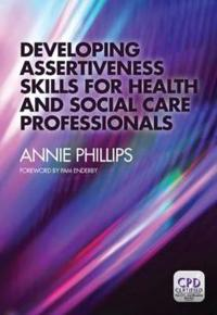 Developing Assertiveness Skills for Health and Social Care Professionals