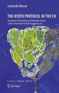 The Kyoto Protocol in the Eu: European Community and Member States Under International and European Law