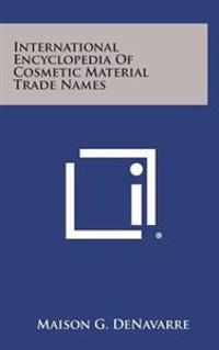 International Encyclopedia of Cosmetic Material Trade Names
