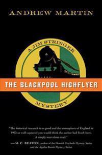 The Blackpool Highflyer: A Jim Stringer Mystery