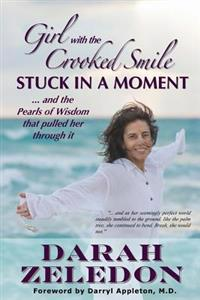 Girl with the Crooked Smile: Stuck in a Moment ... and the Pearls of Wisdom That Pulled Her Through It