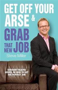 Get Off Your Arse & Grab That New Job