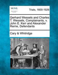 Gerhard Wessels and Charles T. Wessels, Complainants, V. John E. Kerr and Alexander Rerrie, Defendants