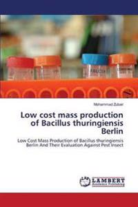 Low Cost Mass Production of Bacillus Thuringiensis Berlin