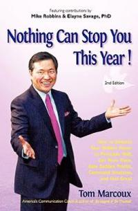 Nothing Can Stop You This Year!: How to Unleash Your Hidden Power to Persuade Well, Get More Done, Gain Sudden Profits, Command Intuition and Feel Gre