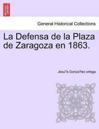 La Defensa de La Plaza de Zaragoza En 1863.