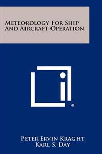 Meteorology for Ship and Aircraft Operation