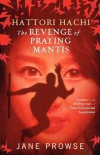 Hattori Hachi: the Revenge of Praying Mantis