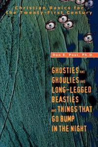 Ghosties and Ghoulies and Long-Legged Beasties and Things That Go Bump in the Night