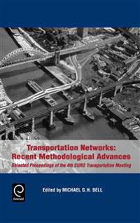 Transportation Networks, Recent Methodological Advances