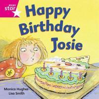 Rigby Star Independent Pink Reader 3: Happy Birthday Josie