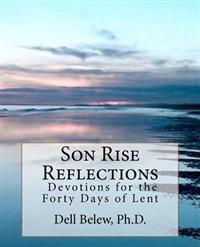 Son Rise Reflections: Devotions for Forty Days of Lent