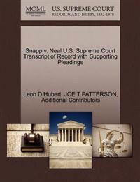 Snapp V. Neal U.S. Supreme Court Transcript of Record with Supporting Pleadings