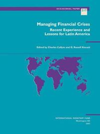 Managing Financial Crises Recent Experience and Lessons for Latin America