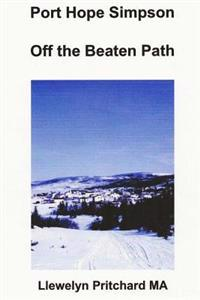 Port Hope Simpson Off the Beaten Path: Newfoundland and Labrador, Canada