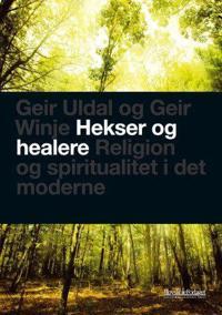 Hekser og healere - Geir Uldal, Geir Winje | Inprintwriters.org