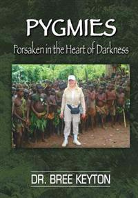 Pygmies Forsaken in the Heart of Darkness