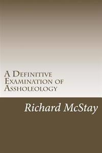 A Definative Examination of Assholeology