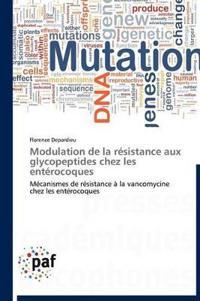 Modulation de La Resistance Aux Glycopeptides Chez Les Enterocoques