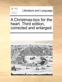 A Christmas-Box for the Heart. Third Edition, Corrected and Enlarged