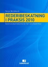 Rederibeskatning i praksis 2010 - Terje Woldbeck   Inprintwriters.org