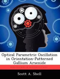 Optical Parametric Oscillation in Orientation-Patterned Gallium Arsenide