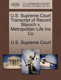 U.S. Supreme Court Transcript of Record Stipcich V. Metropolitan Life Ins Co