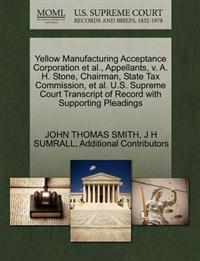 Yellow Manufacturing Acceptance Corporation et al., Appellants, V. A. H. Stone, Chairman, State Tax Commission, et al. U.S. Supreme Court Transcript of Record with Supporting Pleadings