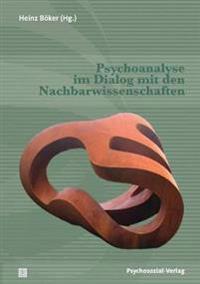 Psychoanalyse Im Dialog Mit Den Nachbarwissenschaften