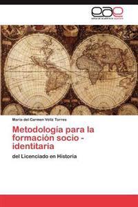 Metodologia Para La Formacion Socio - Identitaria