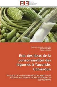 Etat Des Lieux de La Consommation Des Legumes a Yaounde, Cameroun