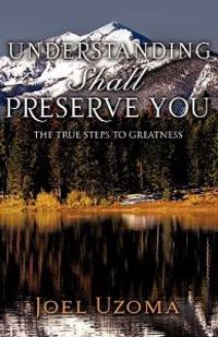 Understanding Shall Preserve You