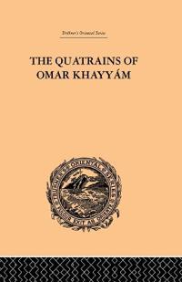 The Quatrains of Omar Khayyam