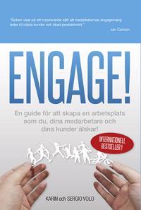 Engage! : en guide för att skapa en arbetsplats som du, dina medarbetare och dina kunder älskar!
