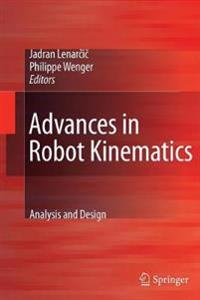Advances in Robot Kinematics: Analysis and Design