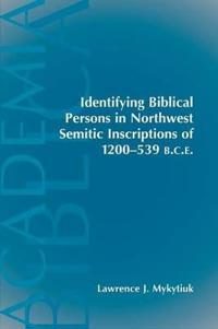 Identifying Biblical Persons in Northwest Inscriptions of 1200-539 B.C.E.