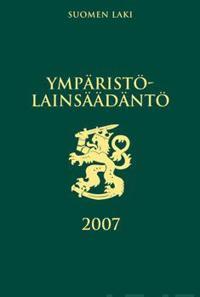 Ympäristölainsäädäntö 2007