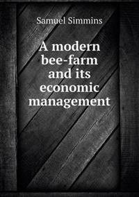 A Modern Bee-Farm and Its Economic Management