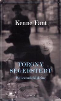 Torgny Segerstedt : en levnadsskildring